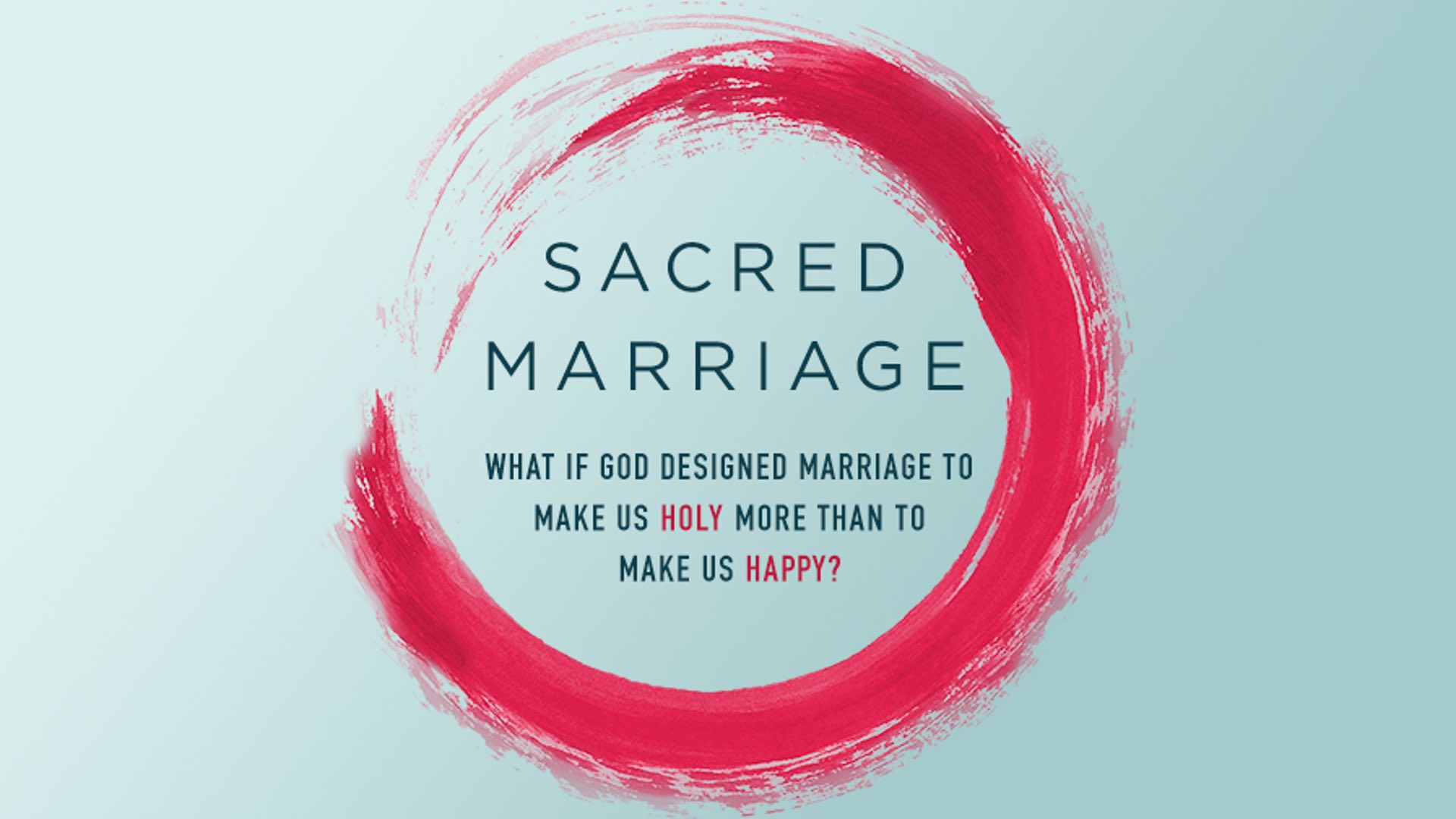 "Small Group Study – ""Sacred Marriage"" Video Series 
